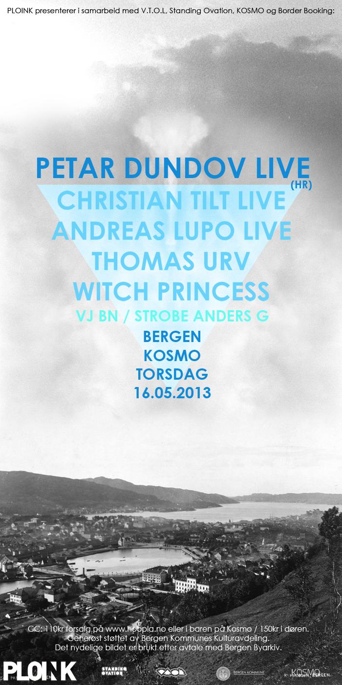 Petar Dundov Live<br />Christian Tilt Live<br />Andreas Lupo Live<br />16.05.13, Bergen